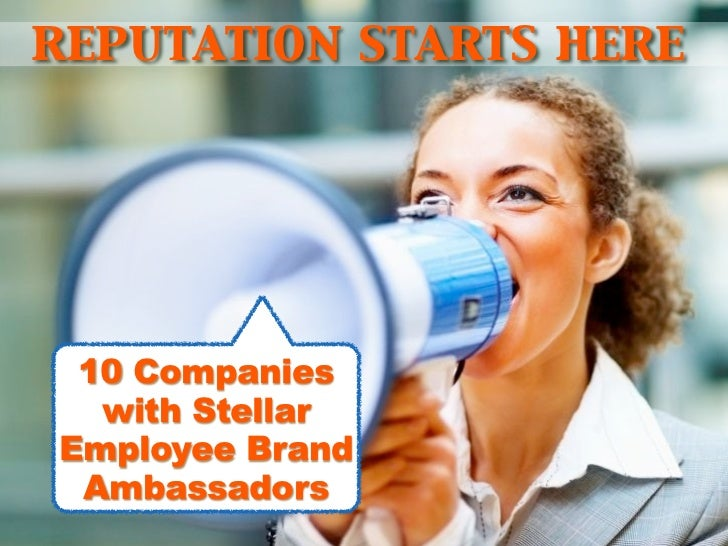 reputation starts here 10 Companies  with StellarEmployee Brand Ambassadors