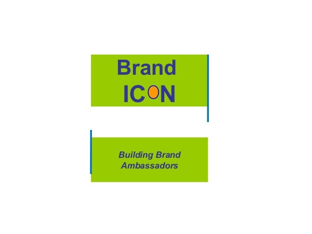 Building Brand Ambassadors Brand IC N