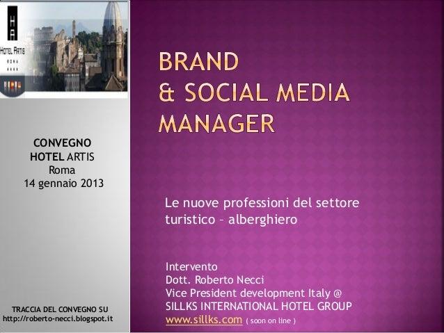 CONVEGNO       HOTEL ARTIS           Roma      14 gennaio 2013                                   Le nuove professioni del ...