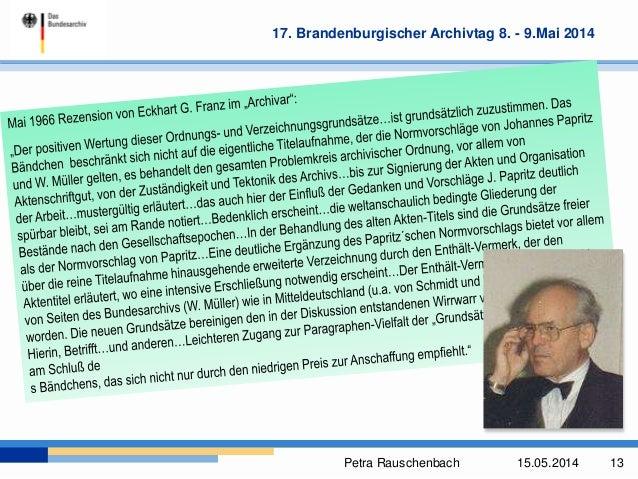 Petra Rauschenbach 15.05.2014 13 17. Brandenburgischer Archivtag 8. - 9.Mai 2014