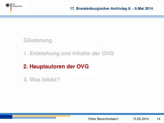 Petra Rauschenbach 15.05.2014 14 17. Brandenburgischer Archivtag 8. - 9.Mai 2014 Gliederung 1. Entstehung und Inhalte der ...