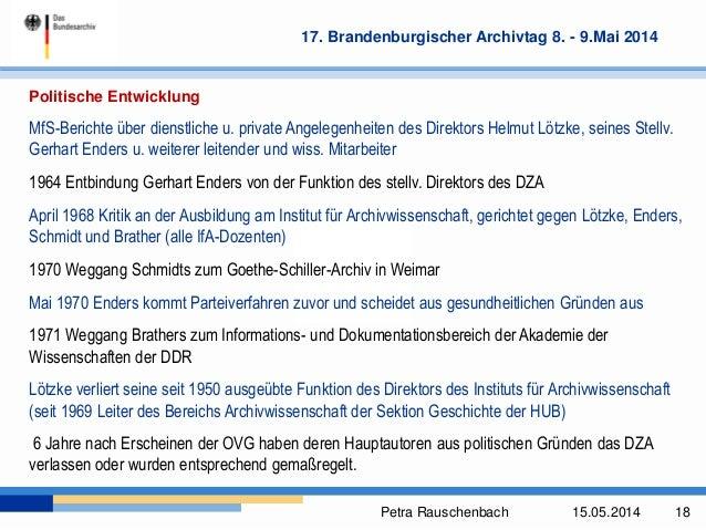 Petra Rauschenbach 15.05.2014 18 17. Brandenburgischer Archivtag 8. - 9.Mai 2014 Politische Entwicklung MfS-Berichte über ...