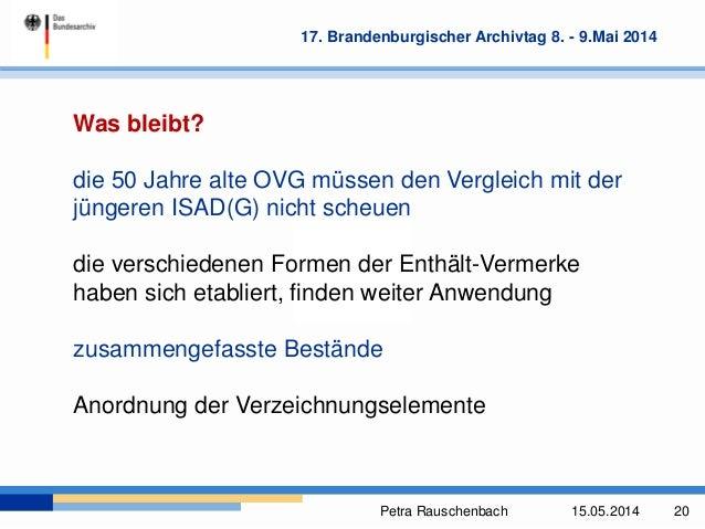 Petra Rauschenbach 15.05.2014 20 17. Brandenburgischer Archivtag 8. - 9.Mai 2014 Was bleibt? die 50 Jahre alte OVG müssen ...
