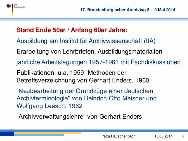 Petra Rauschenbach 15.05.2014 4 17. Brandenburgischer Archivtag 8. - 9.Mai 2014 Stand Ende 50er / Anfang 60er Jahre: Ausbi...