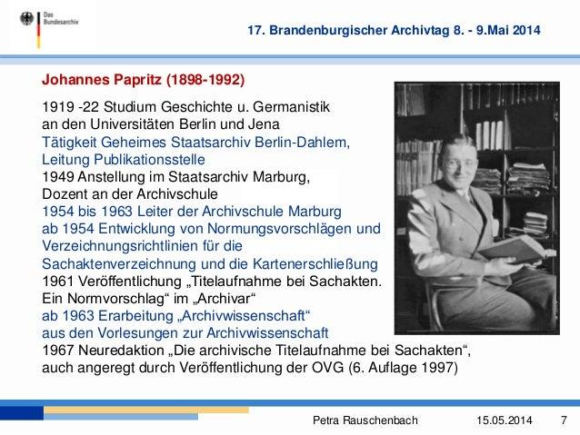 Petra Rauschenbach 15.05.2014 7 17. Brandenburgischer Archivtag 8. - 9.Mai 2014 Johannes Papritz (1898-1992) 1919 -22 Stud...
