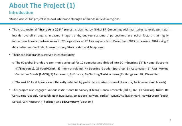 """4 COPYRIGHT B&Company INC. ALL-RIGHTS RESERVED. About The Project (1) Introduction • The cross-regional """"Brand Asia 2014"""" ..."""