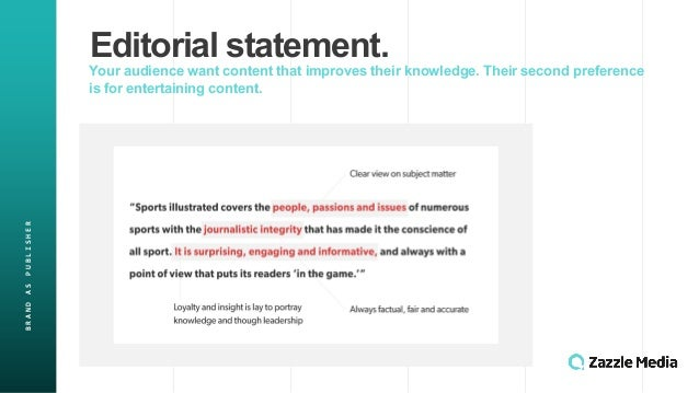 BRAND&AS&PUBLISHER Editorial)statement. Your)audience)want)content)that)improves)their)knowledge.)Their)second)preference)...