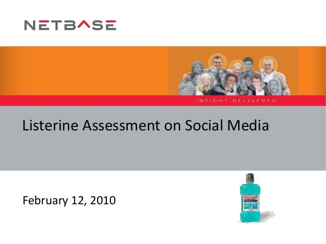 Listerine Assessment on Social Media February 12, 2010
