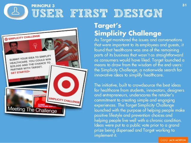 31PRINCIPLE 3 USER FIRST DESIGN Target's Simplicity Challenge As Target monitored the issues and conversations that were i...