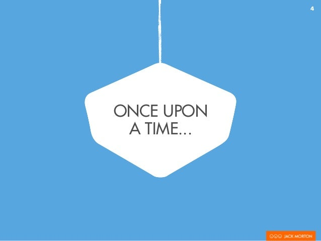 ONCE UPON A TIME... 4