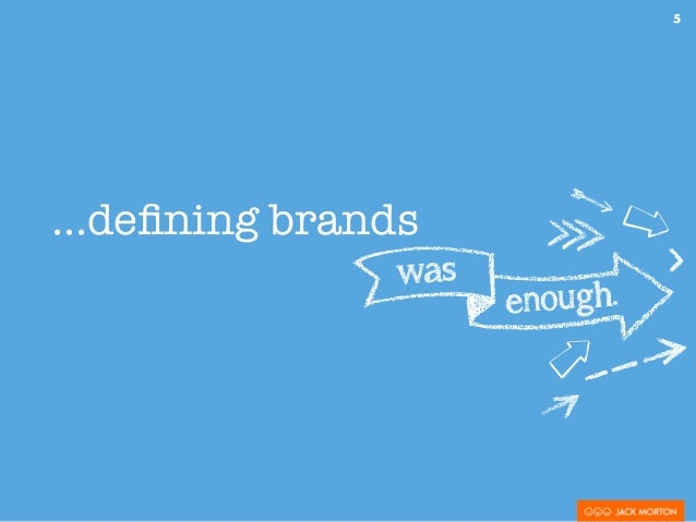 ...defining brands 5 was enough.