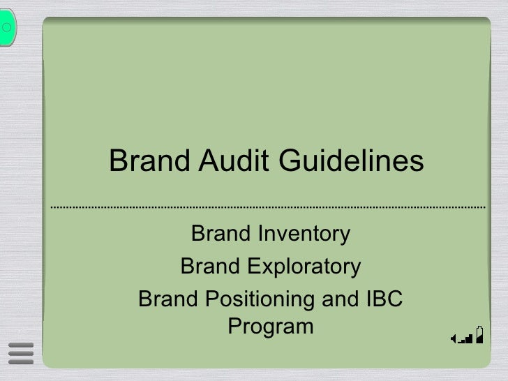 Brand Audit Guidelines Brand Inventory Brand Exploratory Brand Positioning and IBC Program