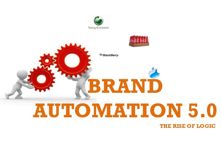 BRANDAUTOMATION 5.0         THE RISE OF LOGIC