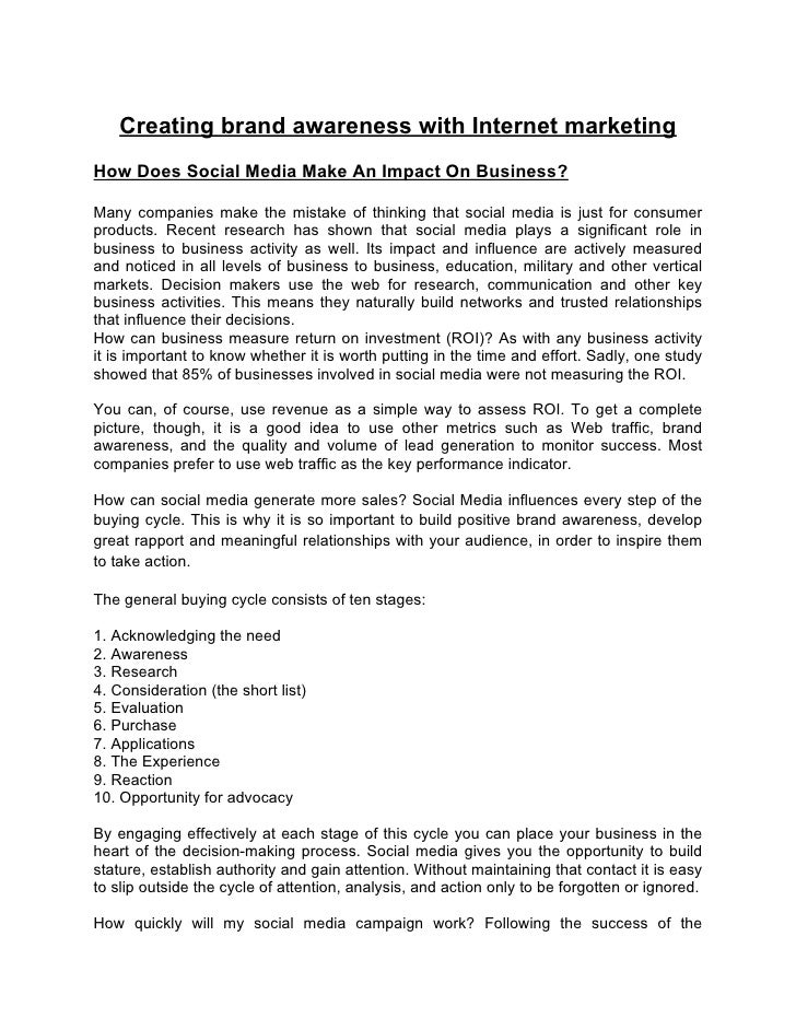 Creating brand awareness with Internet marketingHow Does Social Media Make An Impact On Business?Many companies make the m...