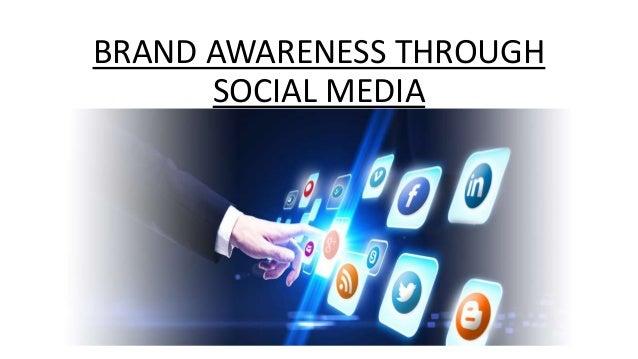BRAND AWARENESS THROUGH SOCIAL MEDIA