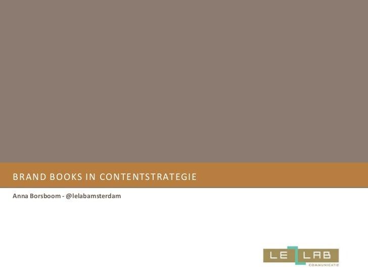 BRAND BOOKS IN CONTENTSTRATEGIEAnna Borsboom - @lelabamsterdam