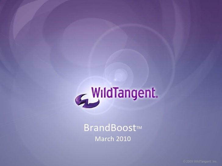 BrandBoostTM   March 2010