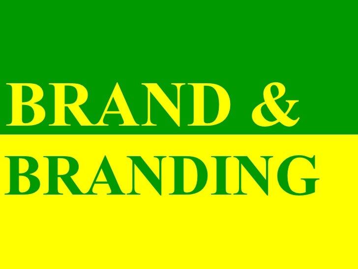 >>> BRAND & BRANDING