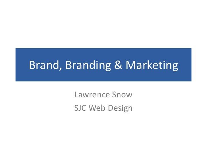 Brand, Branding & Marketing        Lawrence Snow        SJC Web Design