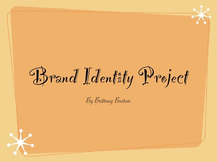 Brand Identity Project       By Brittney Boston