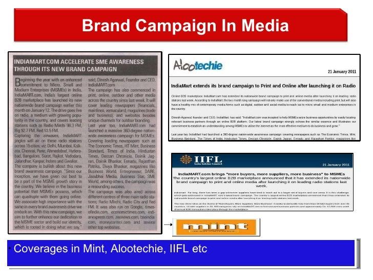 <ul><li>Coverages in Mint, Alootechie, IIFL etc </li></ul>Brand Campaign In Media
