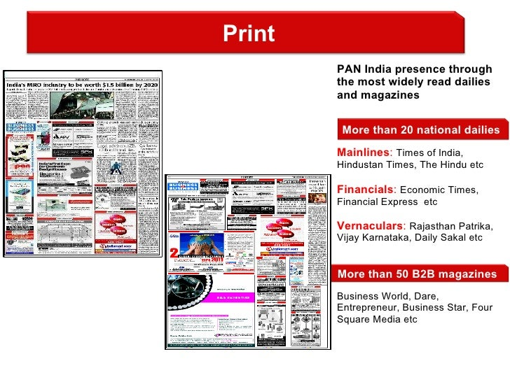 PAN India presence through the most widely read dailies and magazines Mainlines :  Times of India, Hindustan Times, The Hi...