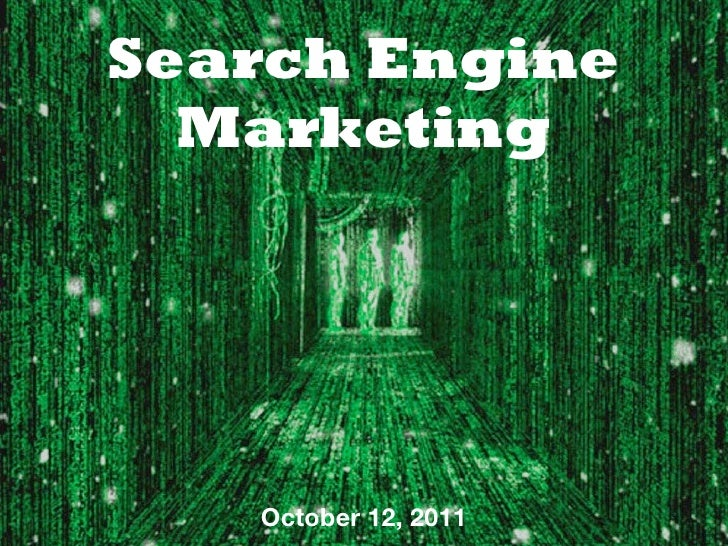 Search Engine  Marketing   October 12, 2011