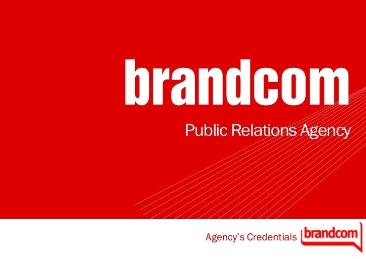 brandcom  Public Relations Agency    Agency's Credentials
