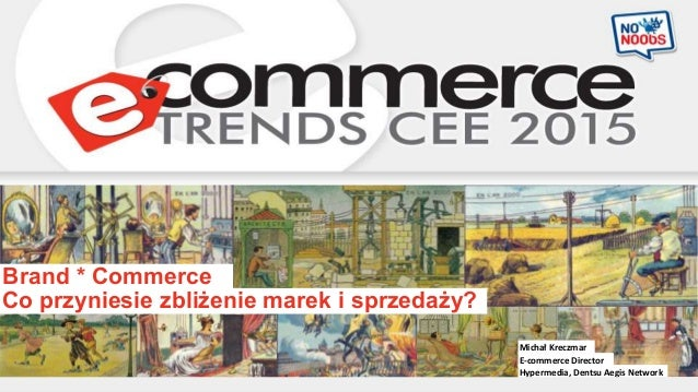 Tytuł prezentacji Imię, nazwisko, stanowisko, firma Hypermedia, Dentsu Aegis Network Michał Kreczmar E-commerce Director C...