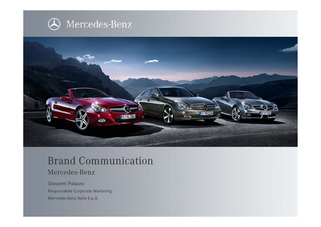 Brand Communication Mercedes-Benz Giovanni Palazzo Responsabile Corporate Marketing Mercedes-Benz Italia S.p.A.