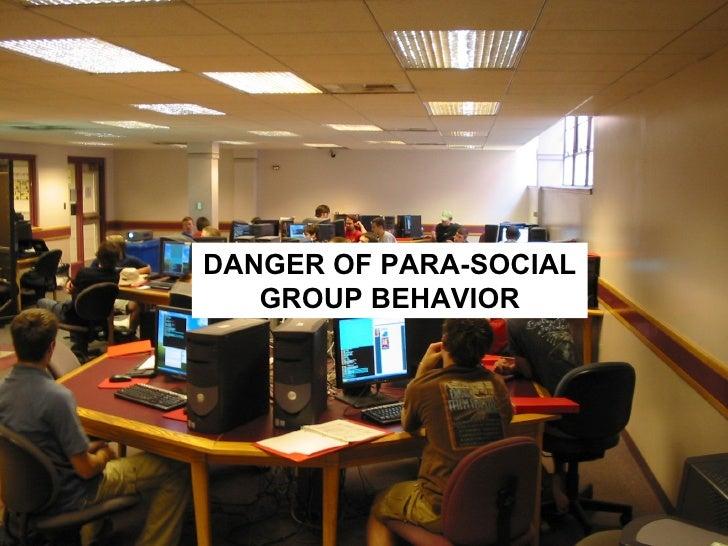 ABER! DANGER OF PARA-SOCIAL GROUP BEHAVIOR