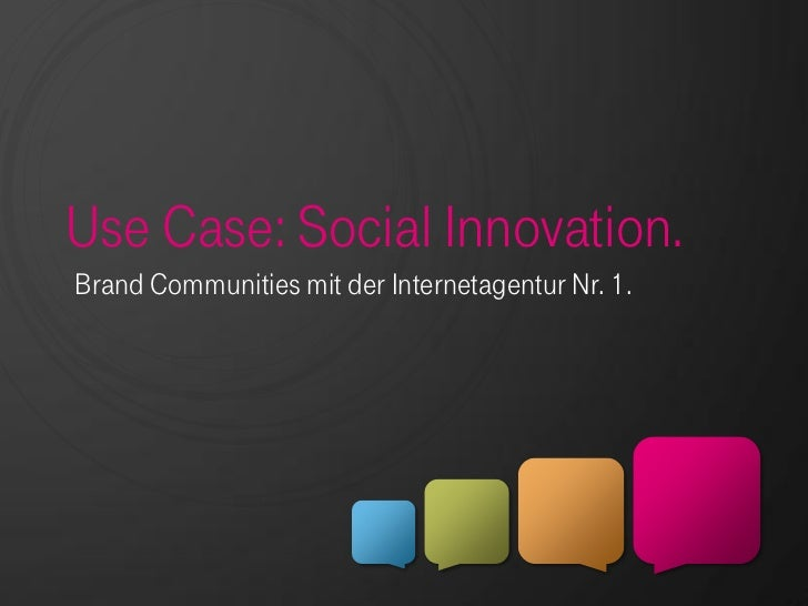 Use Case: Social Innovation.Brand Communities mit der Internetagentur Nr. 1.