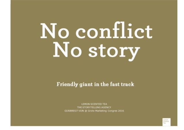 Friendly giant in the fast track LEMON SCENTED TEA THE STORYTELLING AGENCY GIJSBREGT VIJN @ Grote Marketing Congres 2016 N...
