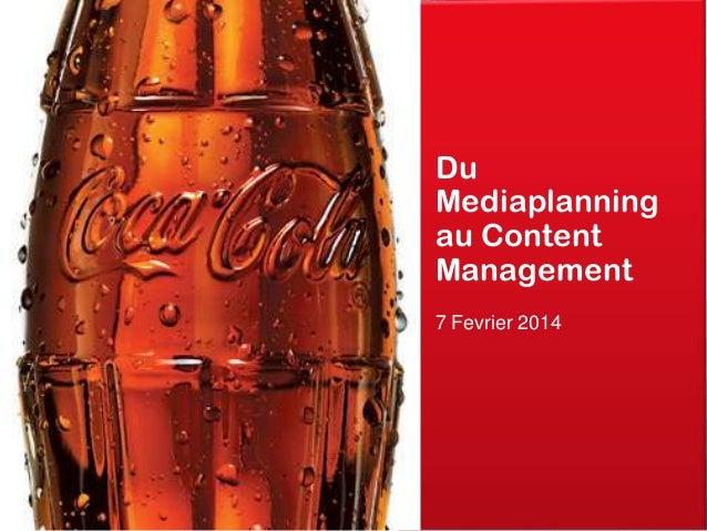 Du Mediaplanning au Content Management 7 Fevrier 2014