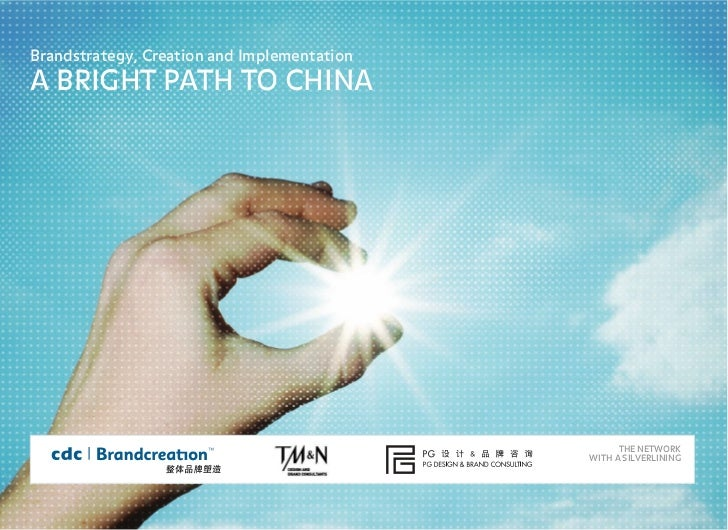 Brandstrategy, Creation and ImplementationA BRIGHT PATH TO CHINA                                                   THE NET...