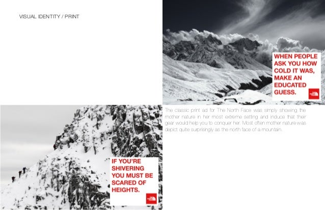 VISUAL IDENTITY / VIDEOS The North Face wants you to never stop exploring, in that optic they came up with a channel where...