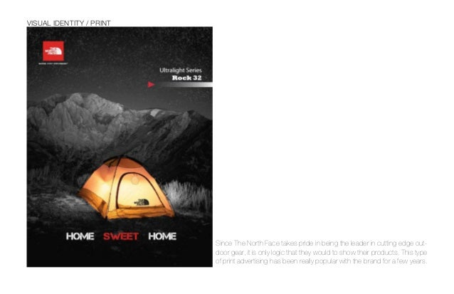 BRAND IDENTITY / MISSION STATEMENT NEVER STOP EXPLORING! The North Face is a pioneer brand, which embodies an individualis...