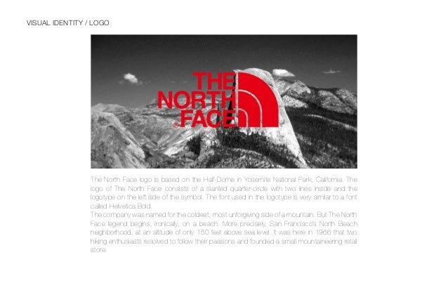 VISUAL IDENTITY / WEB The font used for the official website of The North Face is Helvetica, it is clean and uncluttered. ...