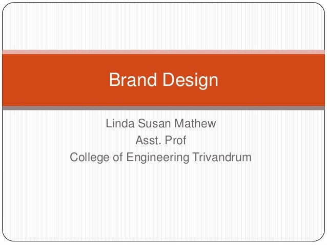 Linda Susan Mathew Asst. Prof College of Engineering Trivandrum Brand Design