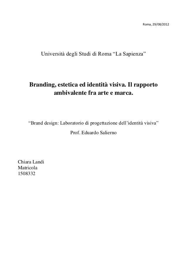 """Roma, 29/08/2012          Università degli Studi di Roma """"La Sapienza""""     Branding, estetica ed identità visiva. Il rappo..."""
