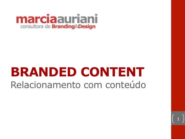 BRANDED CONTENT Relacionamento com conteúdo                              1