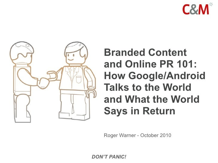 Branded Content     and Online PR 101:     How Google/Android     Talks to the World     and What the World     Says in Re...