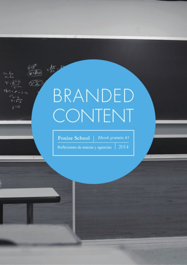 2 Branded Content  En la era de la postinterrupción, cuando una gran parte de los formatos publicitarios ha  perdido la at...