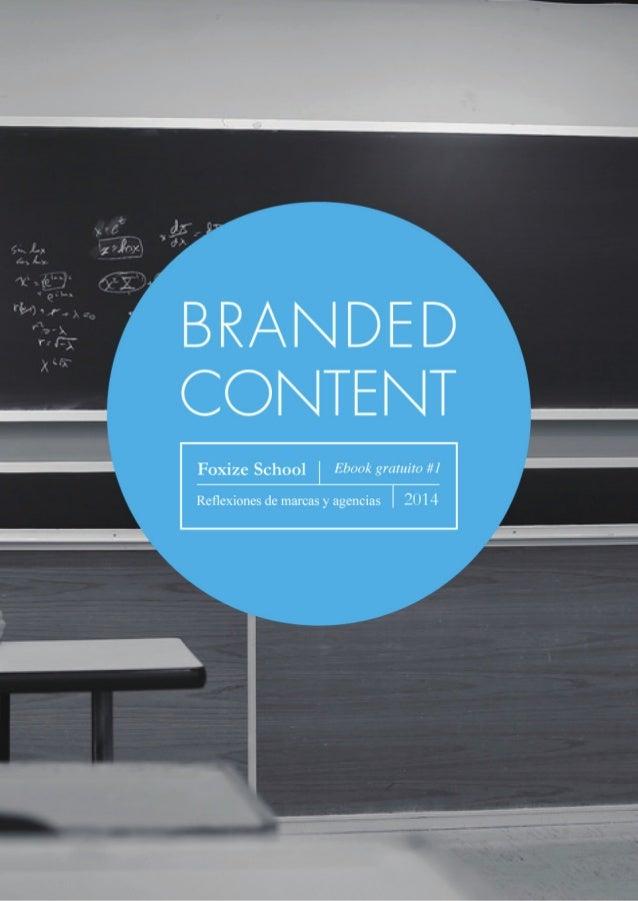 Branded Content2 En la era de la postinterrupción, cuando una gran parte de los formatos publicitarios ha perdido la atenc...