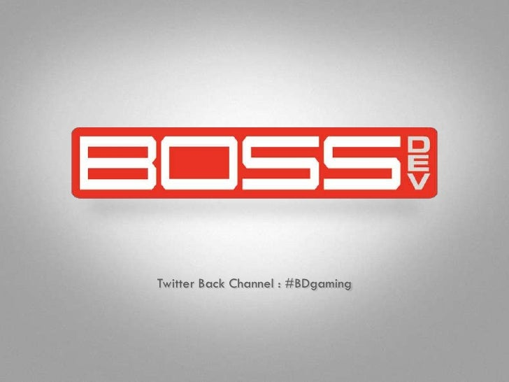 Twitter Back Channel : #BDgaming