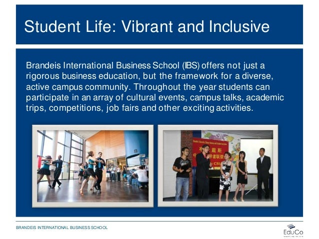 Student Life: Vibrant and Inclusive Brandeis International Business School (IBS) offers not just a rigorous business educa...