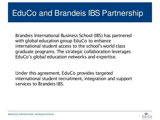 EduCo and Brandeis IBS Partnership Brandeis International Business School (IBS) has partnered with global education group ...