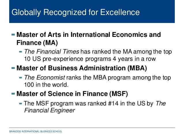 Globally Recognized for Excellence BRANDEIS INTERNATIONAL BUSINESS SCHOOL  Master of Arts in International Economics and...