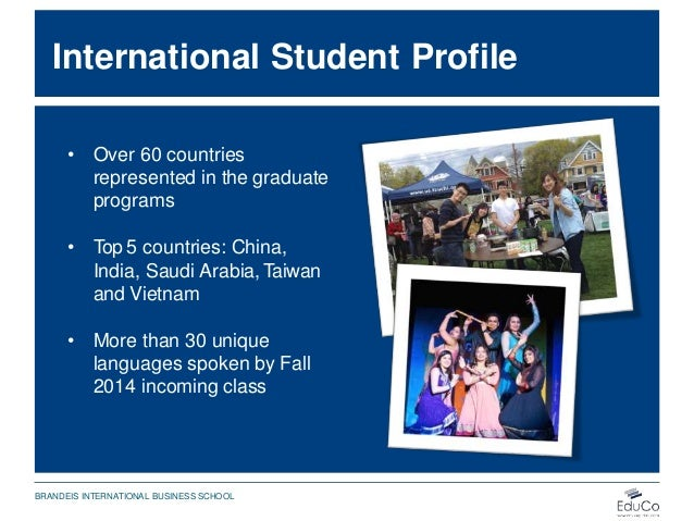 International Student Profile • Over 60 countries represented in the graduate programs • Top 5 countries: China, India, Sa...