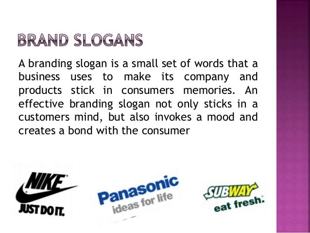 A branding slogan is a small set of words that a business uses to make its company and products stick in consumers memorie...